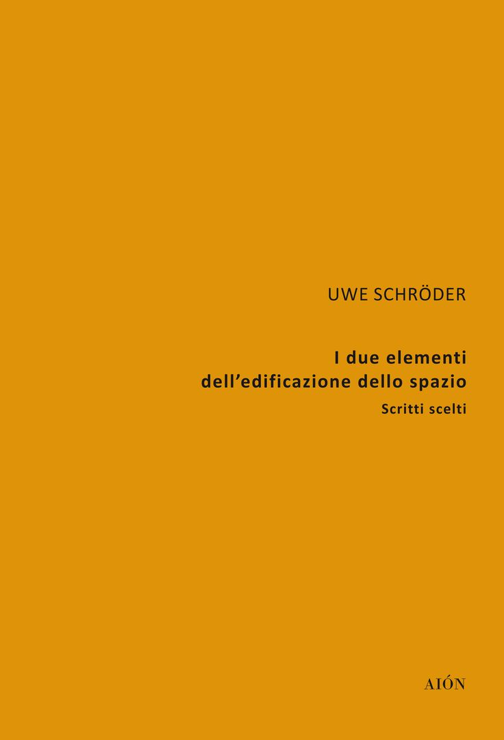 Uwe Schroder I due elementi dell'edificazione dello spazio Introduction by Carlo Moccia 136 pp. formato 16x24 ill. b/n ISBN 978-88-98262-28-1