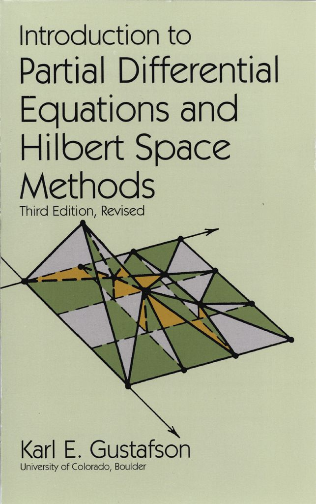 Introduction to Partial Differential Equations and Hilbert Space Methods by Karl E. Gustafson  Easy-to-use text examines principal method of solving partial differential equations, 1st-order systems, computation methods, and much more. Over 600 exercises, with answers for many. Ideal for a 1-semester or full-year course.