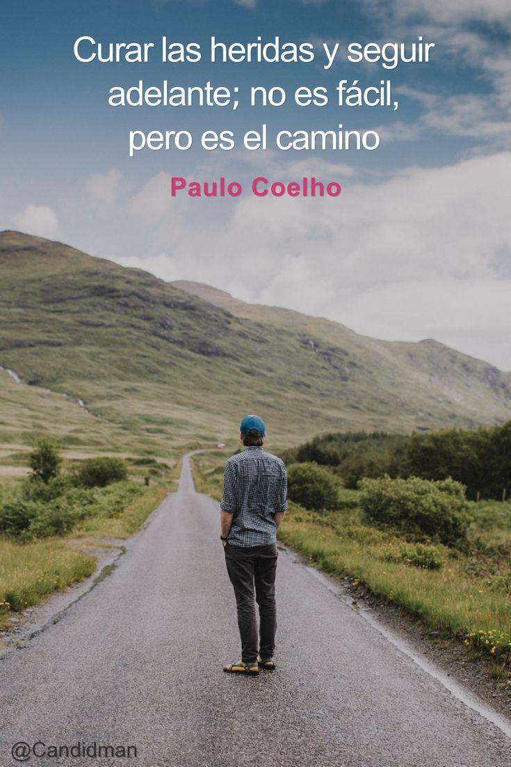 """""""Curar las #Heridas y seguir #Adelante; no es fácil, pero es el #Camino"""". #PauloCoelho #FrasesCelebres #SeguirAdelante @candidman"""