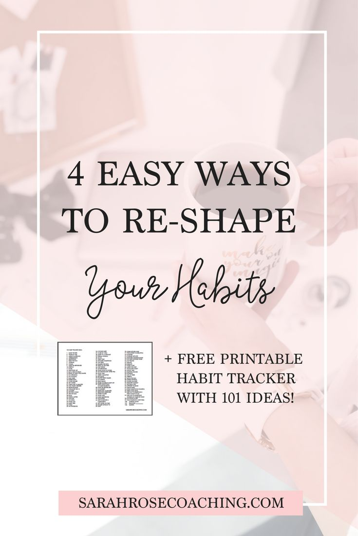In this quick mini post I walk you through 4 easy and simple ways to start re-shaping your habits! Plus there's a free habit tracker printable for you with over 100 habit ideas to start implementing into your daily routine. Print it out for your bullet journal, notebook, or add a copy to your desk! Changing your habits doesn't have to be complicated!