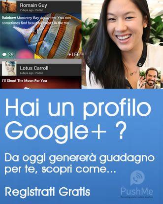 Trasforma i tuoi contatti Google+ in una fonte di reddito residuo per Te.... per sempre.