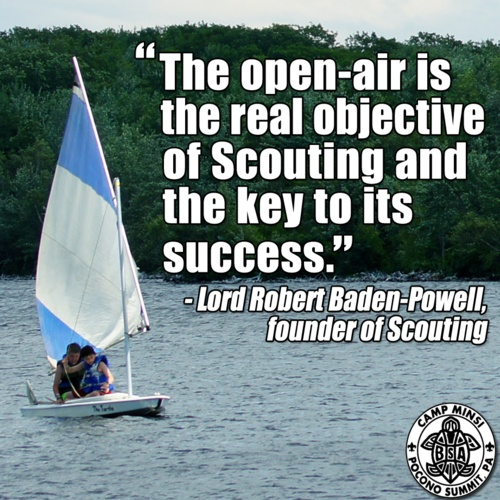 """""""The open-air is the real objective of Scouting and the key to its success,"""" — Lord Robert Baden-Powell, founder of Scouting"""