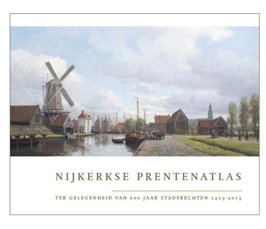 Nijkerkse Prentenatlas ter gelegenheid van 600 jaar stadsrechten. Dat past mooi bij de Canon van Nijkerk