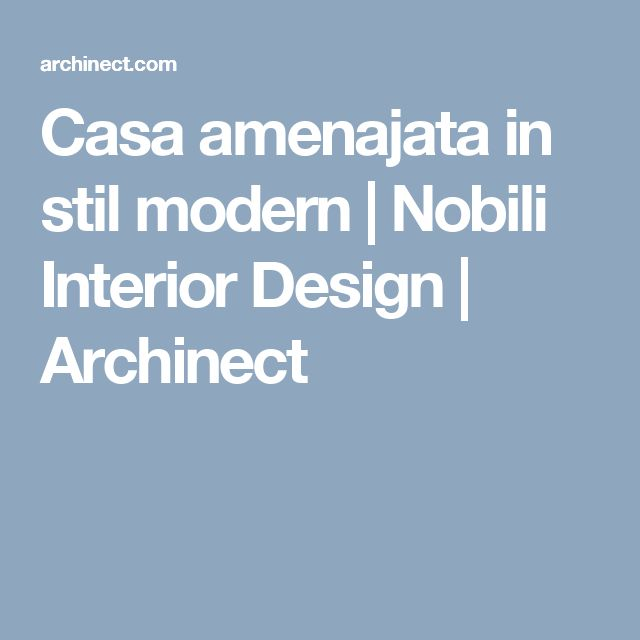 Casa amenajata in stil modern   Nobili Interior Design   Archinect