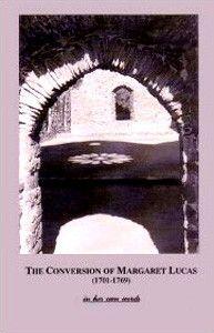 The Conversion of Margaret Lucas