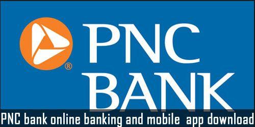 Pnc Bank Login Internet Banking And Mobile Banking App Download