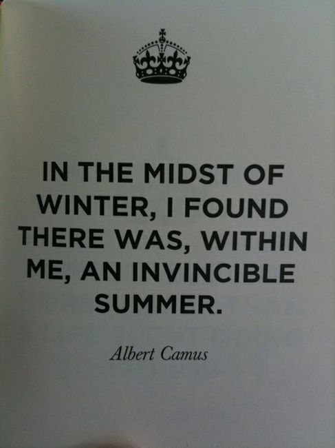 camusInner Strength, Remember This, Strength Quotes, Invincible Summer, A Tattoo, Summer Girls, Favorite Quotes, Albert Camus, Summer Quotes