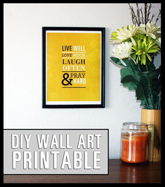 Download this Free Printable Wall Art: Live Well, Love Much, Laugh Often & Pray Hard