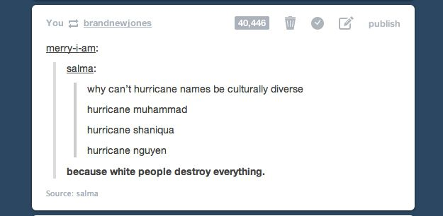 Why don't hurricanes have diverse names? | The 24 Most Important Questions Ever Asked On Tumblr