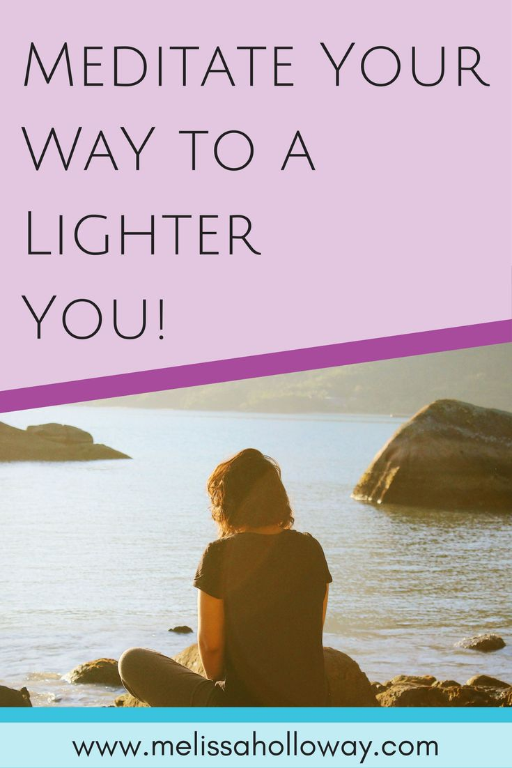 Meditate Your Way to a Lighter You - Daily Do's & Don't's http://www.melissaholloway.com/2017/04/24/meditate-way-lighter-daily-dos-donts/