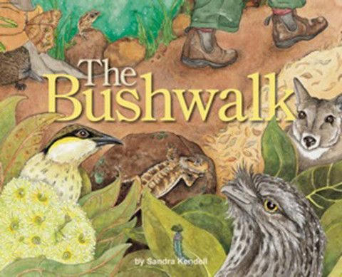 'The Bushwalk' - A #childrensbook by #SandraKendall. #Bushwalk takes the reader on a #journey through the #Australian bush. The reader discovers #native Australian #flora and #fauna along the way.