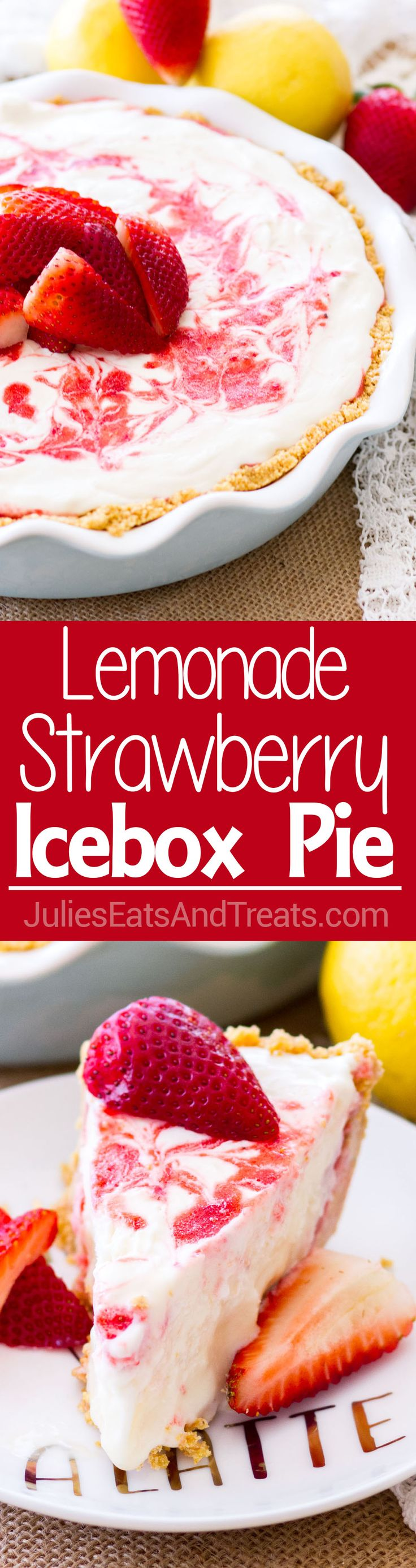 Lemonade Strawberry Icebox Pie ~ This no-bake Lemonade Strawberry Icebox Pie is sweet, a little tangy, and the perfect no-bake dessert for summer! via @julieseats