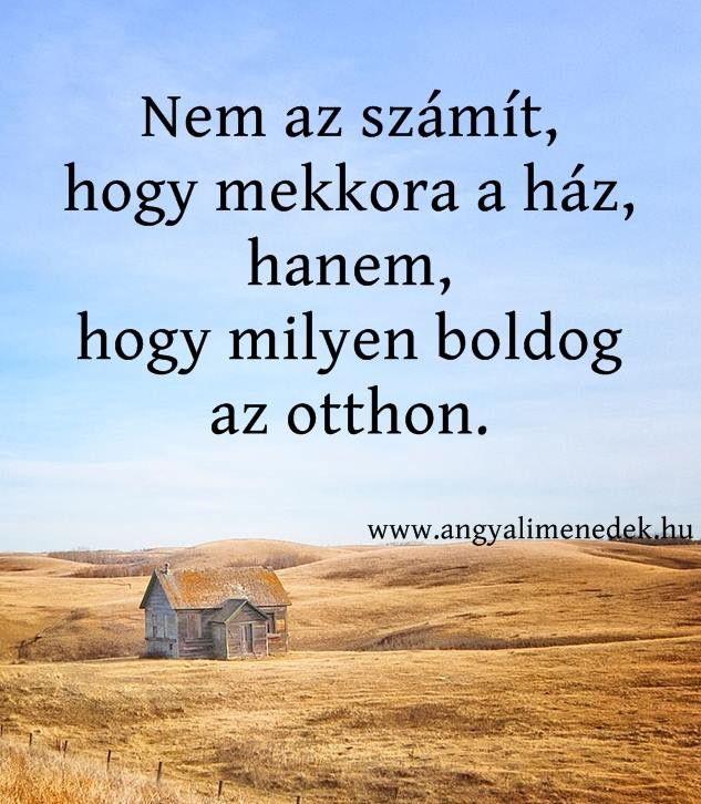 Ahol boldog vagy az az igazi otthon. 😊