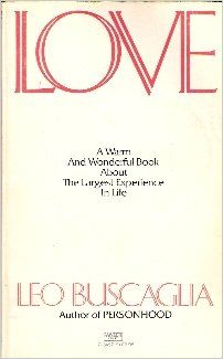 "A ""Dynamic Interaction"": Leo Buscaglia on Why Love Is a Learned Language 