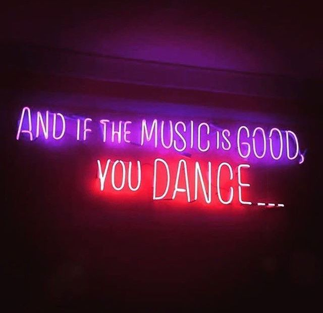And If The Music Is Good You Dance Neon Electric