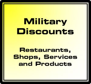 Military Discounts - Sources say that if you show your miltiary ID card, you can get a discount at the following places