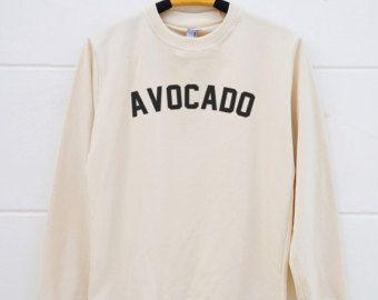 Avocado shirts. hipster tshirts tumblr shirts funny quote tshirts vegan shirts pullover sweatshirt sweater women sweatshirt men sweatshirt
