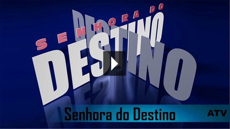 SENHORA DO DESTINO | Cap.004 | 16/03/2017