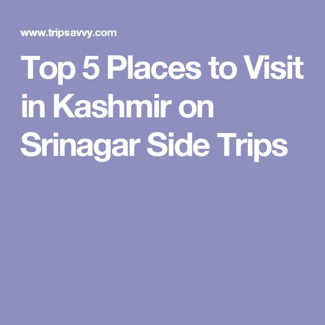 Top 5 Places to Visit in Kashmir on Srinagar Side Trips