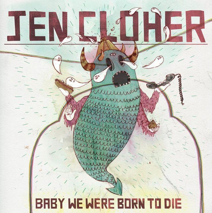 Baby We Were Born To Die EP   Jen Cloher