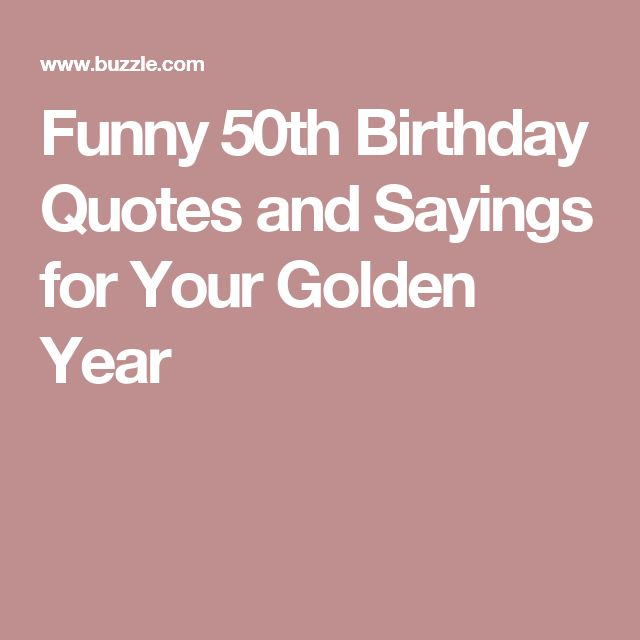Funny 50th Birthday Quotes and Sayings for Your Golden ...