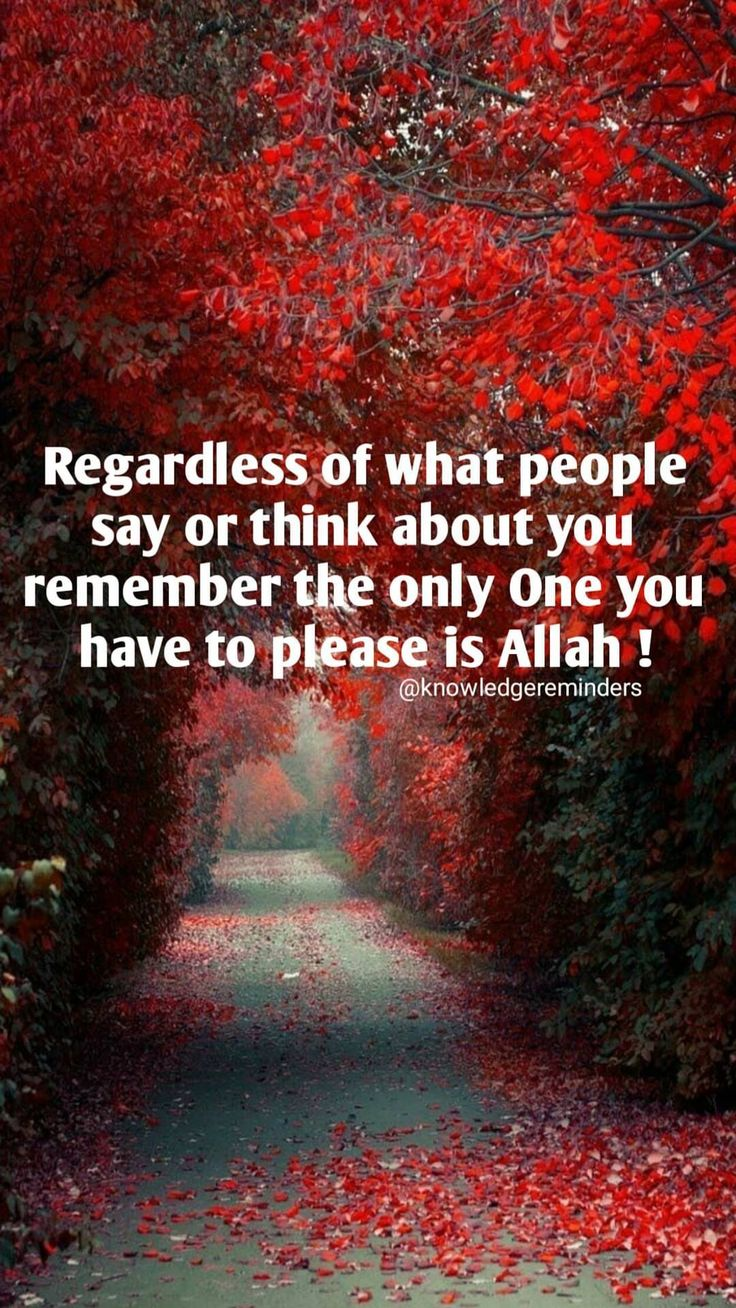 Remember Allah is the one to please note people!!!!