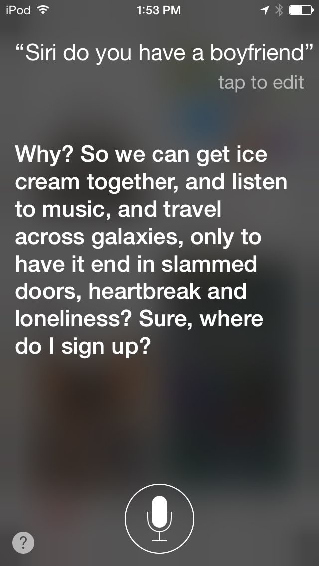 Just another question for Siri!!lol
