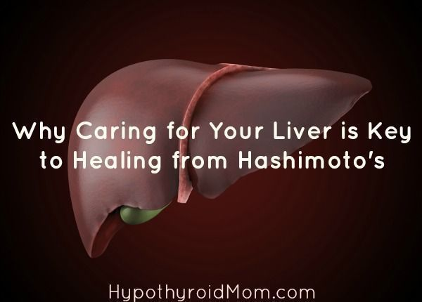 Why Caring for Your Liver is Key to Healing from Hashimoto's #DetoxificationLiver #Diettipsforthyroidproblems #LiverDetox