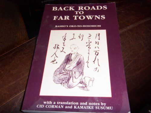 Back Roads to Far Towns: Basho's Travel Journal by Matsuo Basho http://www.amazon.com/dp/0934834652/ref=cm_sw_r_pi_dp_Fh4Swb16P3QMF