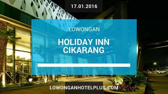 Lowongan Hotel Holiday Inn Cikarang