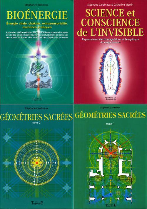 L'Échelle de Jacob: Stéphane Cardinaux – Synthèse – Géométries Sacrées, tome 1 (2004) tome 2 (2006), Bioénergie (2009), Science et Conscience de l'Invisible (2012)