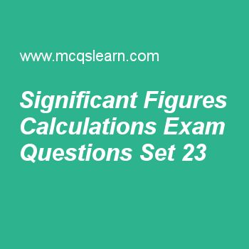 Practice test on significant figures calculations, applied physics quiz 23 online. Free physics exam's questions and answers to learn significant figures calculations test with answers. Practice online quiz to test knowledge on significant figures calculations, cross product of two vectors, modern physics, ac and dc generator, magnitude of a vector worksheets. Free significant figures calculations test has multiple choice questions set as zero digit between two significant figures is…