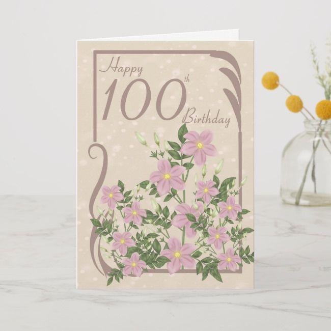 Floral 100th Birthday Greeting Card Zazzle Com In 2021 Birthday Greeting Cards Birthday Greetings 100th Birthday Card