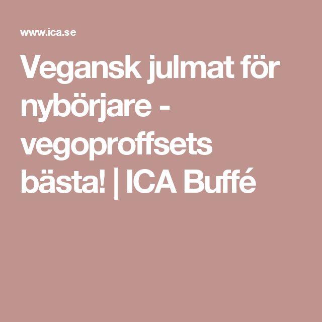 Vegansk julmat för nybörjare - vegoproffsets bästa! | ICA Buffé