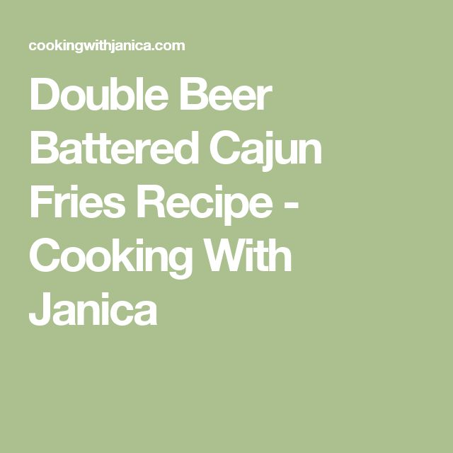 Double Beer Battered Cajun Fries Recipe - Cooking With Janica