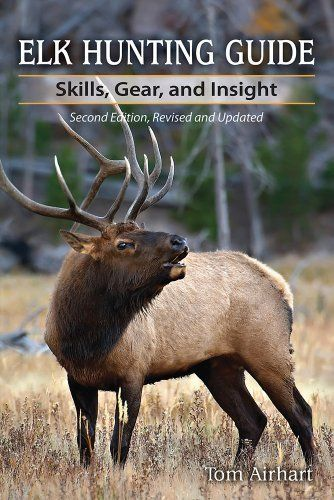 Elk Hunting Guide: Skills, Gear, and Insight, 2nd Edition by Tom Airhart. $20.48. Publisher: Stackpole Books; 2 edition (January 1, 2013). Publication: January 1, 2013. Save 24%!