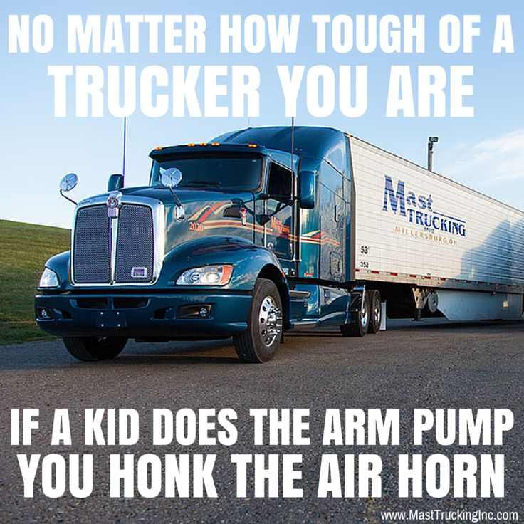 No matter how tough of a trucker you are, if a kid does the arm pump, you honk the air horn. #trucking #humor