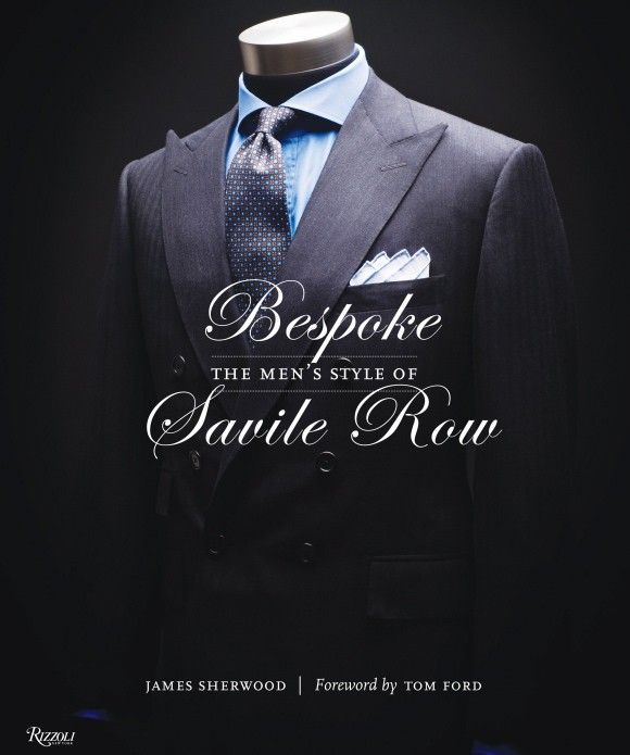 Bespoke - The Men's Style of Savile Row