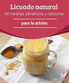 Licuado natural de naranja, zanahoria y cúrcuma para la artritis Son muchas las personas que deben aprender a vivir con la artritis, en especial, con los dos tipos más comunes: la osteoartritis y la artritis reumatoide.