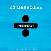 Ed Sheeran - Perfect (Dj Dark & MD Dj Remix) by Dj Dark on SoundCloud