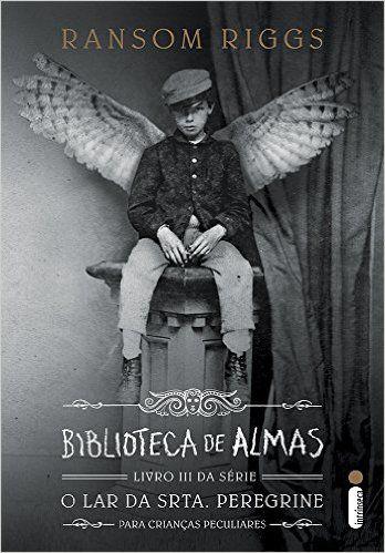 Biblioteca de Almas - Livro III da Série O Orfanato da Srta. Peregrine para Crianças Peculiares