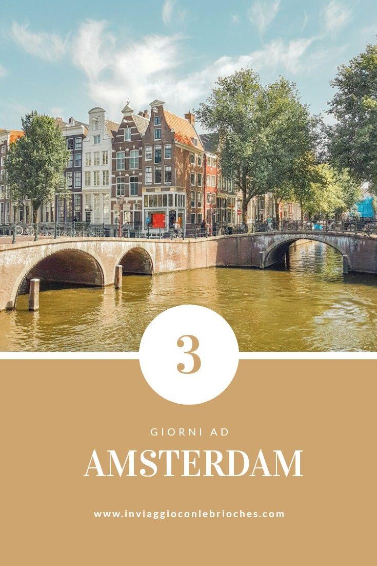 Tutte le tappe imperdibili di Amsterdam da vedere in tre giorni