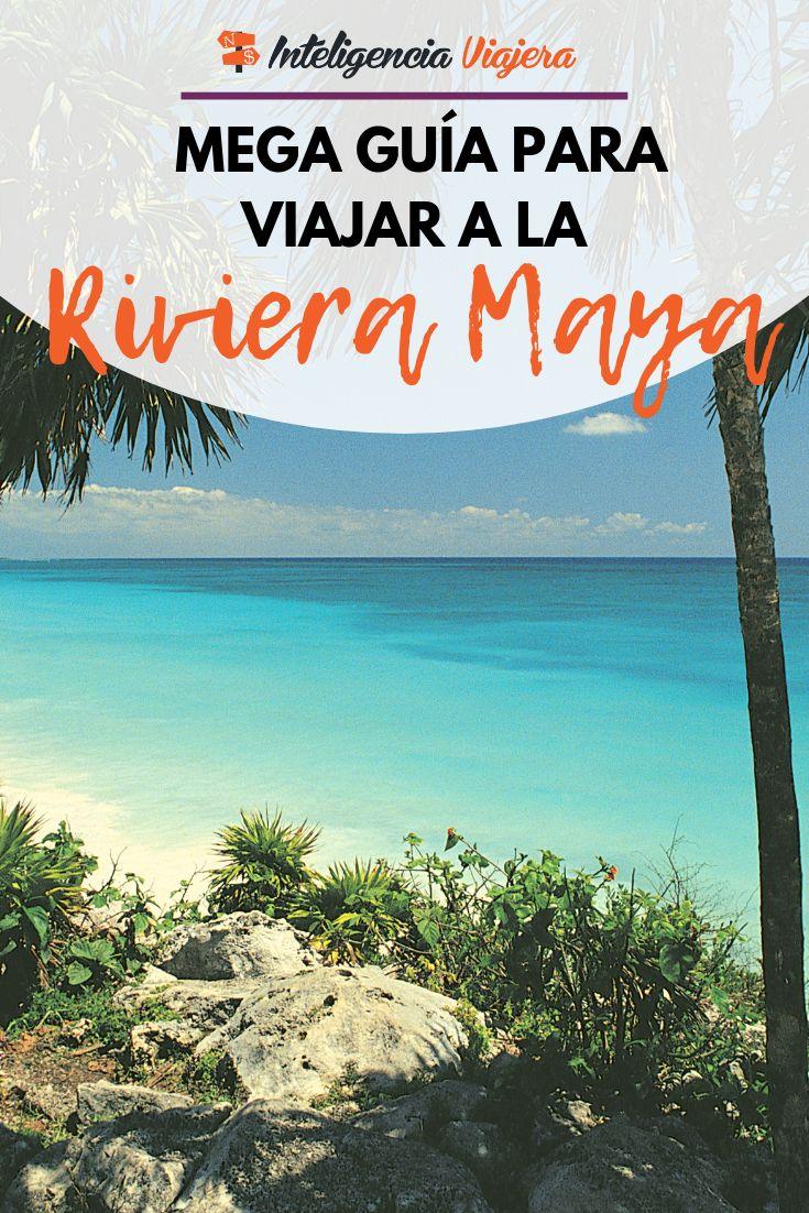 Megaguía Riviera Maya Qué Ver En El Caribe Mexicano Viajar En Pareja Viajes En Mexico Guia De Viaje