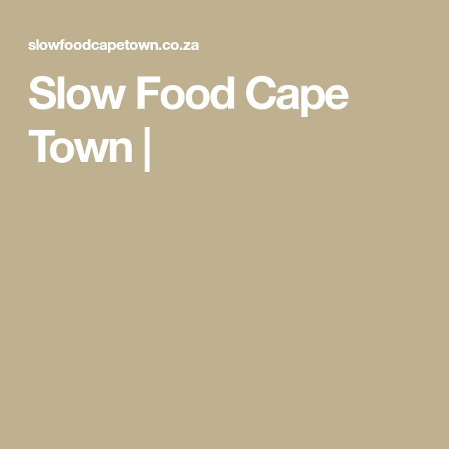 Slow Food Cape Town |