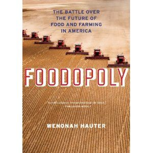 Learn more about Food & Farming in America with #Foodopoly by Wenonah Hauter