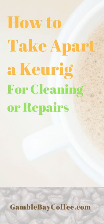 How To Take Apart A Keurig: Disassembly Instructions (With