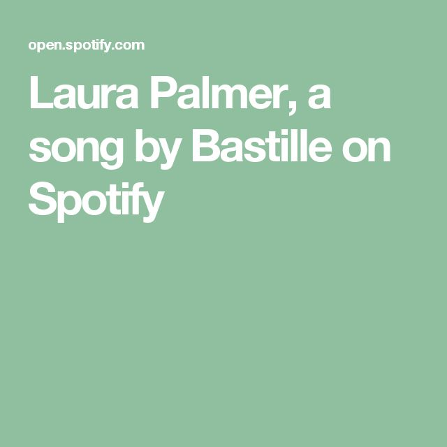 Laura Palmer, a song by Bastille on Spotify