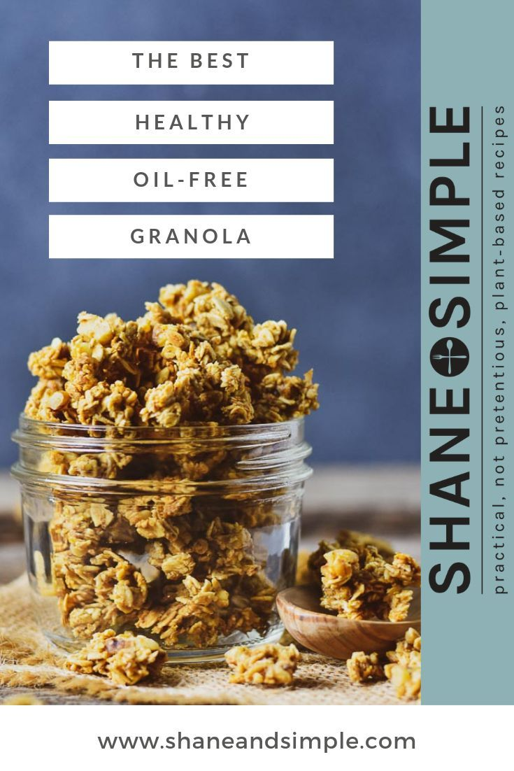 The Best Healthy No Oil Granola Recipe It S Easy To Make Sweetened With Maple Syrup Plant Based Recipes Breakfast Granola Recipes Healthy Plant Based Recipes