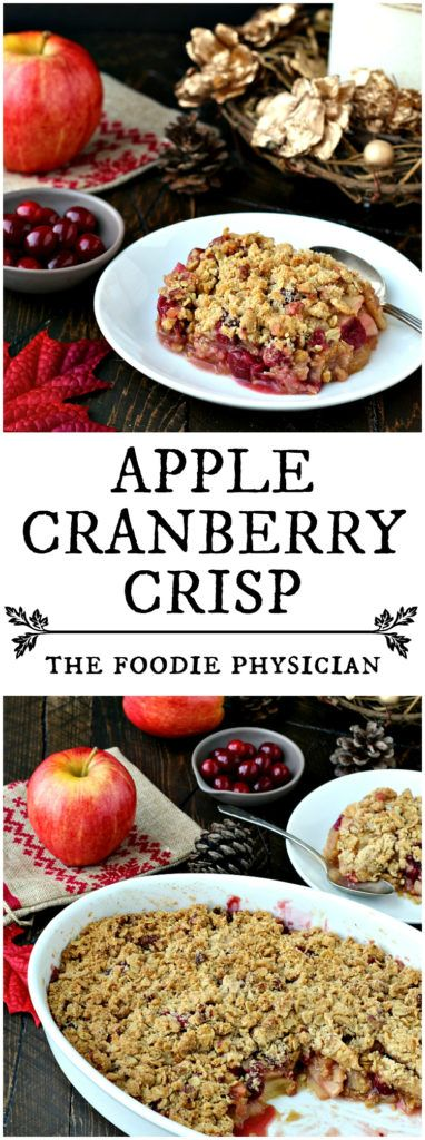 Apple Cranberry Crisp- bursting with fresh, sweet apples and tart, ruby cranberries,this is a guaranteed crowd pleaser!   @foodiephysician