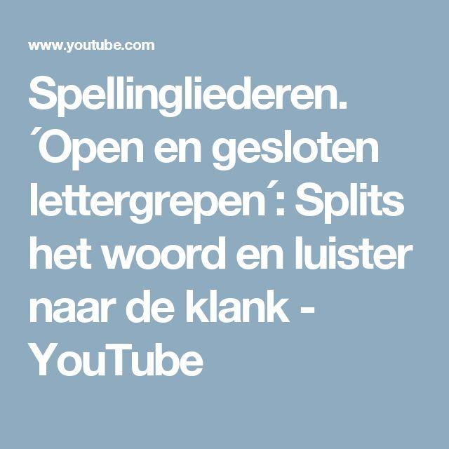 Spellingliederen. ´Open en gesloten lettergrepen´: Splits het woord en luister naar de klank - YouTube